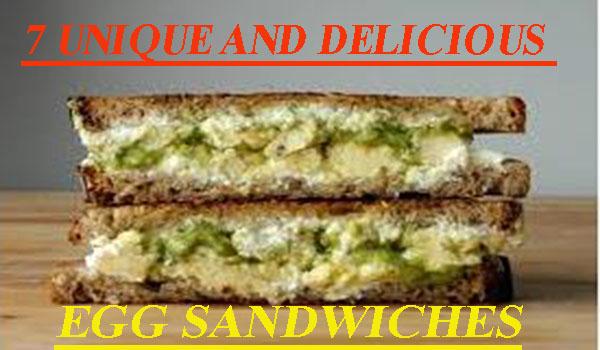 7 Unique and Delicious Egg Sandwiches
