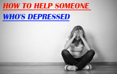How to Help Someone Who's Depressed