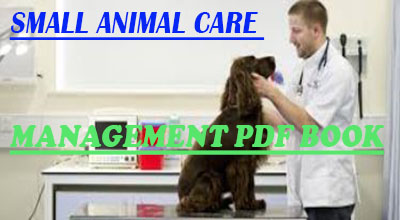 Small Animal Care and Management PDF Book