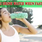 Can You Drink Water When Fasting?