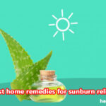 Best Home Remedies For sunburn Relief