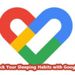 Track Your Sleeping Habits with Google Fit
